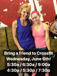 Bring a Friend to Crossfit – Wed 6/6/18